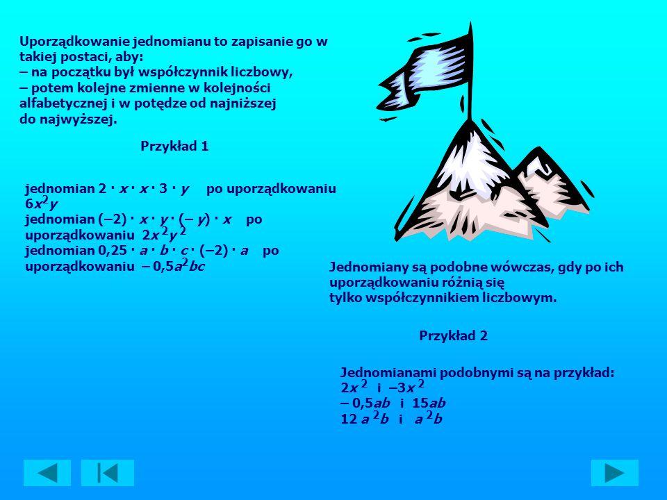 Jednomian to wyrażenie algebraiczne, które jest iloczynem liczb i liter.