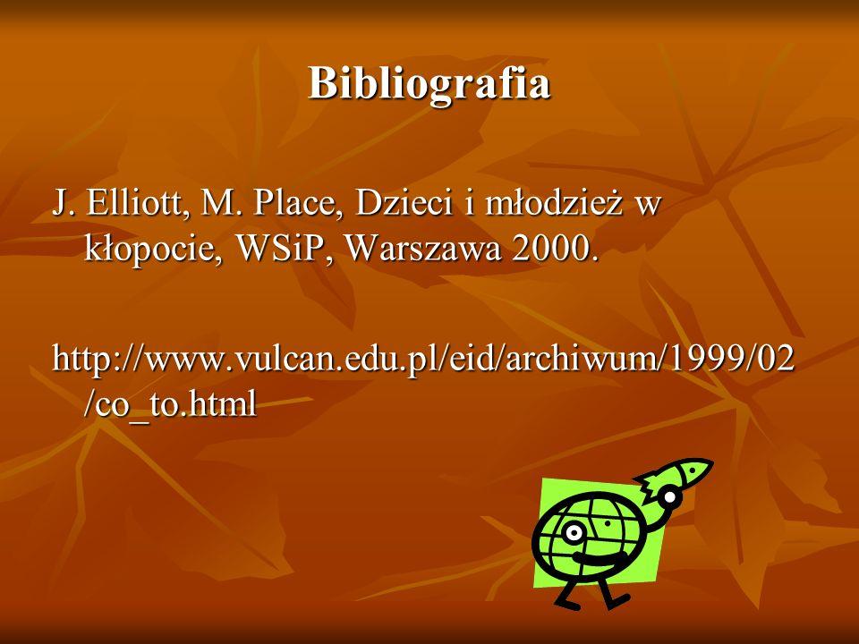 Bibliografia J. Elliott, M. Place, Dzieci i młodzież w kłopocie, WSiP, Warszawa 2000. http://www.vulcan.edu.pl/eid/archiwum/1999/02 /co_to.html