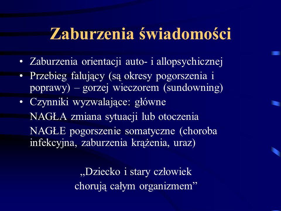 Zespoły zaburzeń świadomości Jakościowe (potocznie: Delirium) Zespół przymgleniowy (utrudnione pojmowanie) Zespół majaczeniowy (omamy zwykle wzrokowe, często słuchowe, wtórne urojenia) Zespół zamroczeniowy (zawężenie pola uwagi i myślenia) Zespół splątaniowy = amentywny (niespójność=inkoherencja toku myślenia)