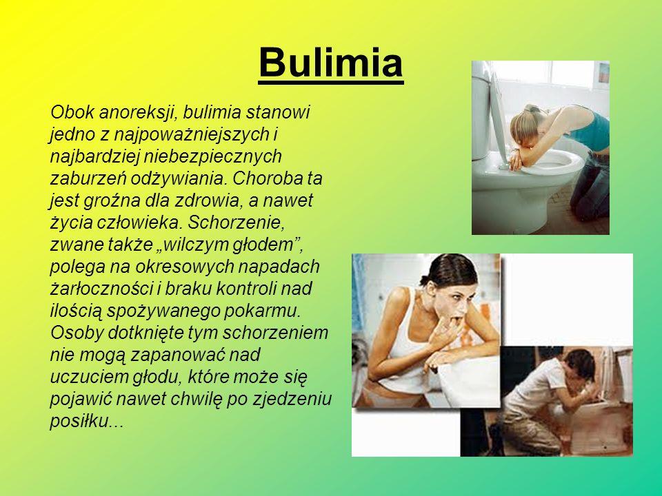 Bulimia Obok anoreksji, bulimia stanowi jedno z najpoważniejszych i najbardziej niebezpiecznych zaburzeń odżywiania.