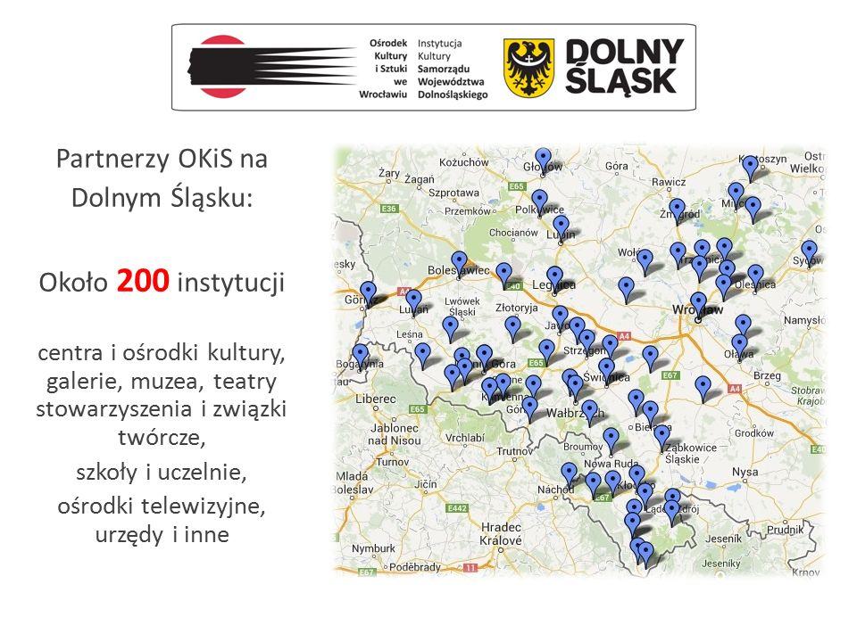 Partnerzy OKiS na Dolnym Śląsku: Około 200 instytucji centra i ośrodki kultury, galerie, muzea, teatry stowarzyszenia i związki twórcze, szkoły i ucze