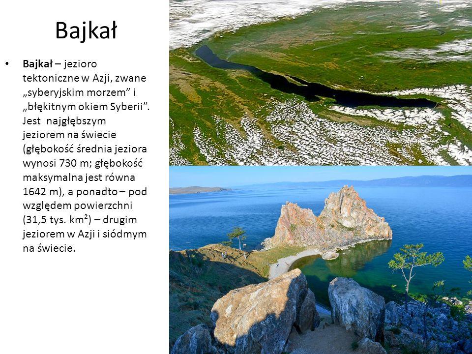 """Bajkał Bajkał – jezioro tektoniczne w Azji, zwane """"syberyjskim morzem i """"błękitnym okiem Syberii ."""
