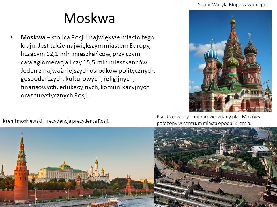 Moskwa Moskwa – stolica Rosji i największe miasto tego kraju.