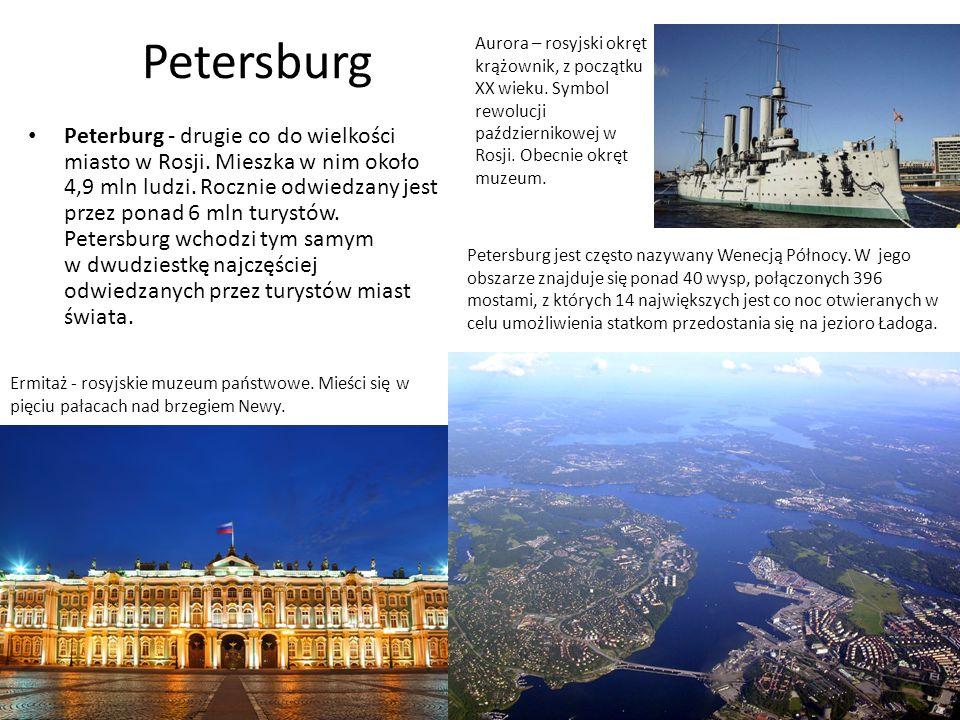 Petersburg Peterburg - drugie co do wielkości miasto w Rosji.