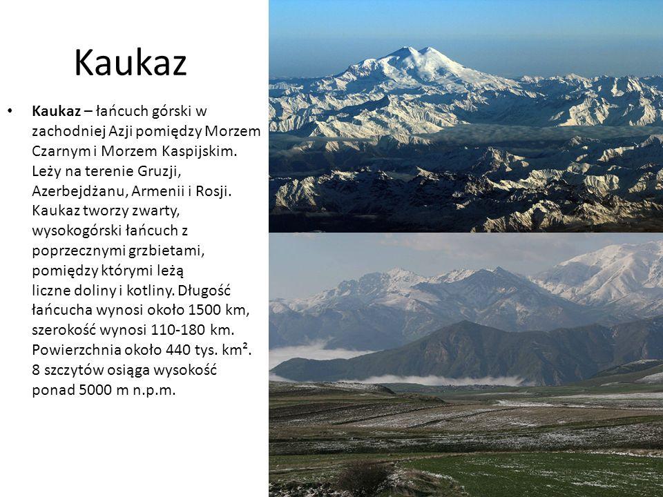 Kaukaz Kaukaz – łańcuch górski w zachodniej Azji pomiędzy Morzem Czarnym i Morzem Kaspijskim.
