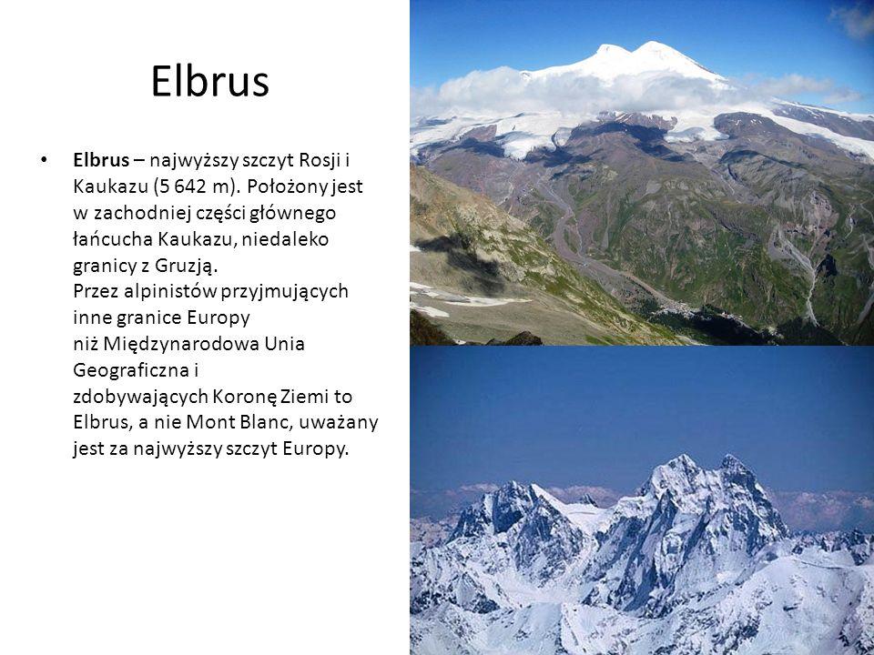 Elbrus Elbrus – najwyższy szczyt Rosji i Kaukazu (5 642 m).