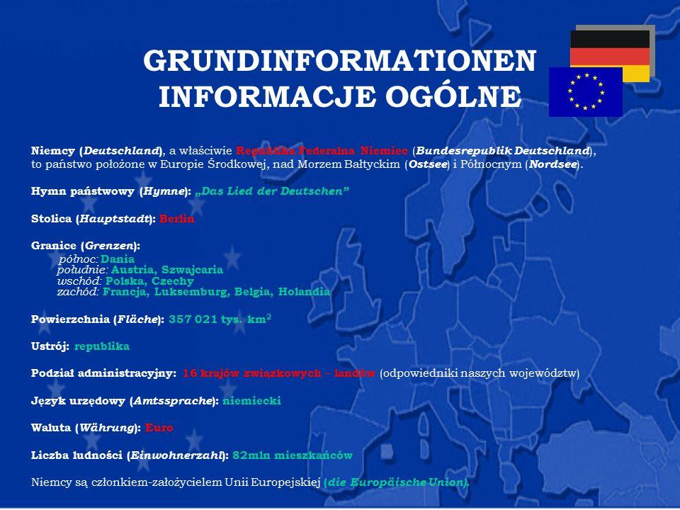 GRUNDINFORMATIONEN INFORMACJE OGÓLNE Niemcy ( Deutschland ), a właściwie Republika Federalna Niemiec ( Bundesrepublik Deutschland ), to państwo położo