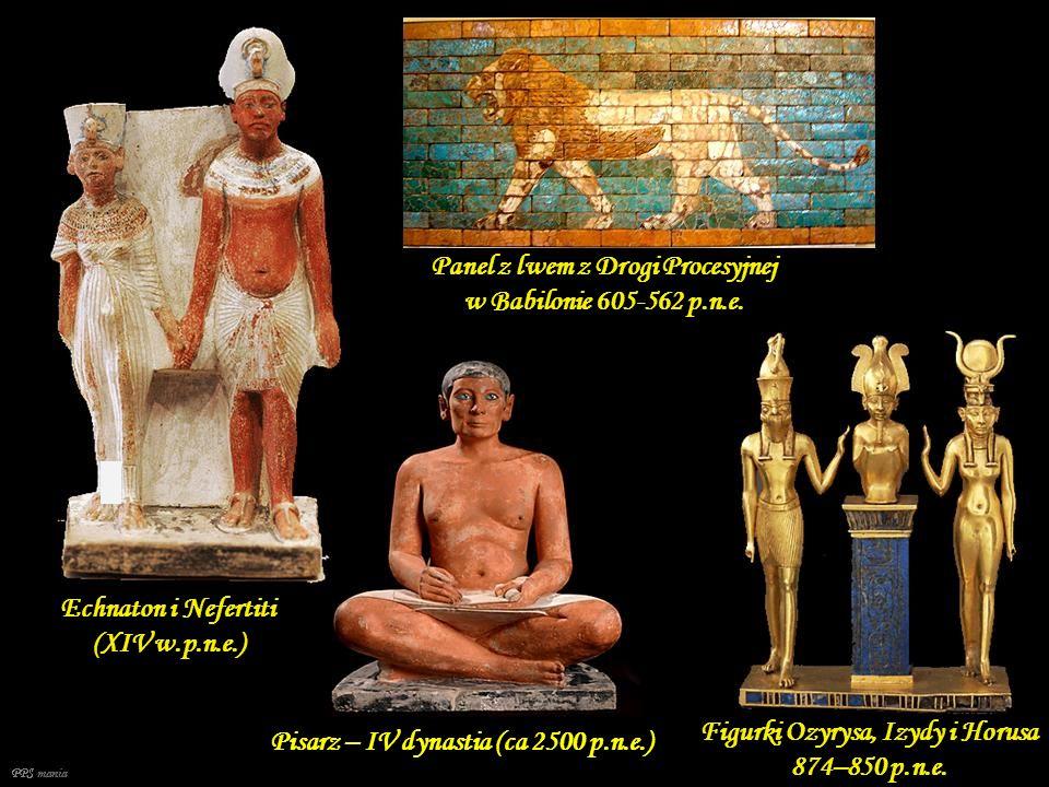 Pisarz – IV dynastia (ca 2500 p.n.e.) Echnaton i Nefertiti (XIV w.p.n.e.) Figurki Ozyrysa, Izydy i Horusa 874–850 p.n.e.