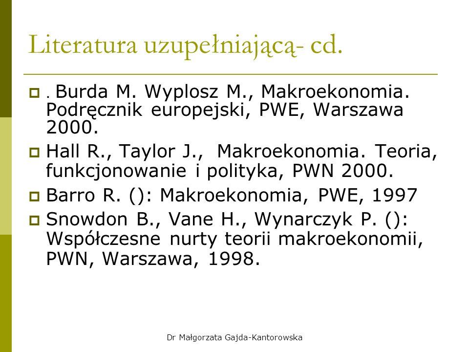 Literatura uzupełniającą- cd. . Burda M. Wyplosz M., Makroekonomia.