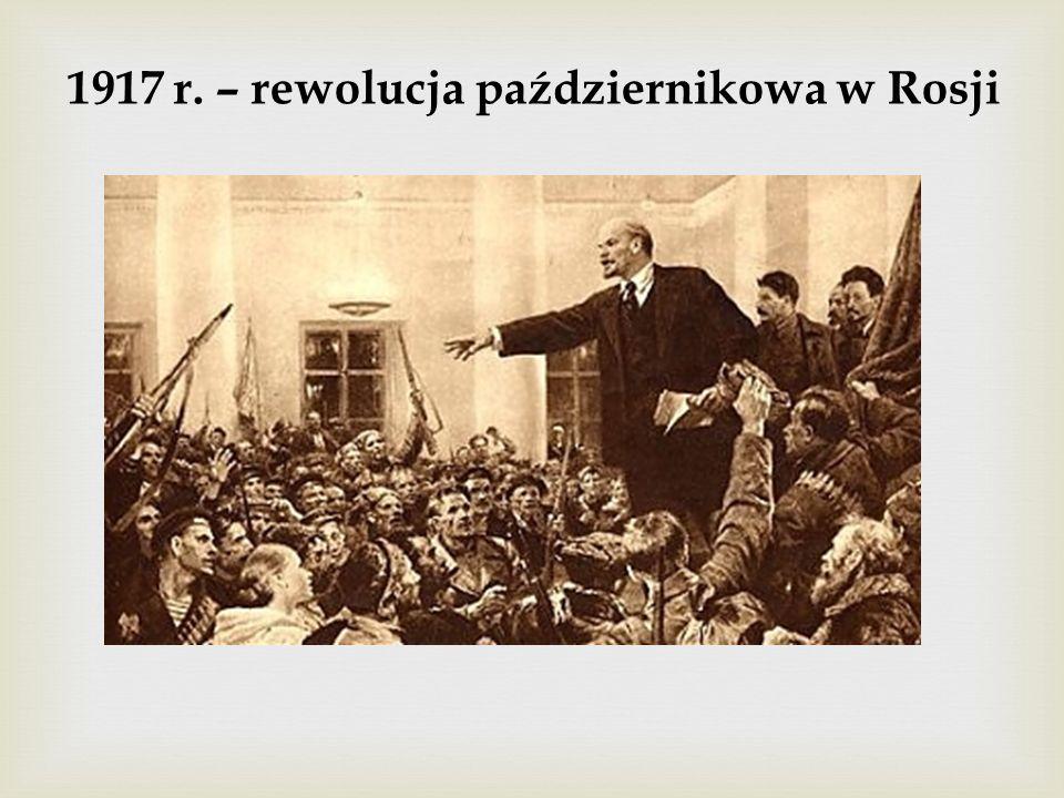 1917 r. – rewolucja październikowa w Rosji