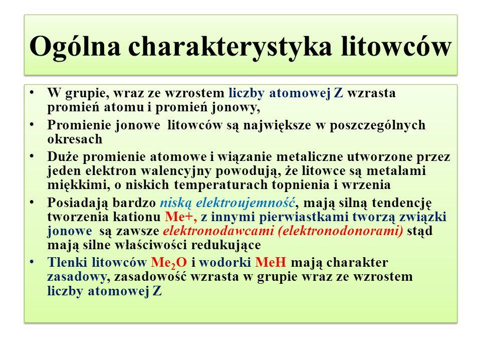Ogólna charakterystyka litowców W grupie, wraz ze wzrostem liczby atomowej Z wzrasta promień atomu i promień jonowy, Promienie jonowe litowców są najw