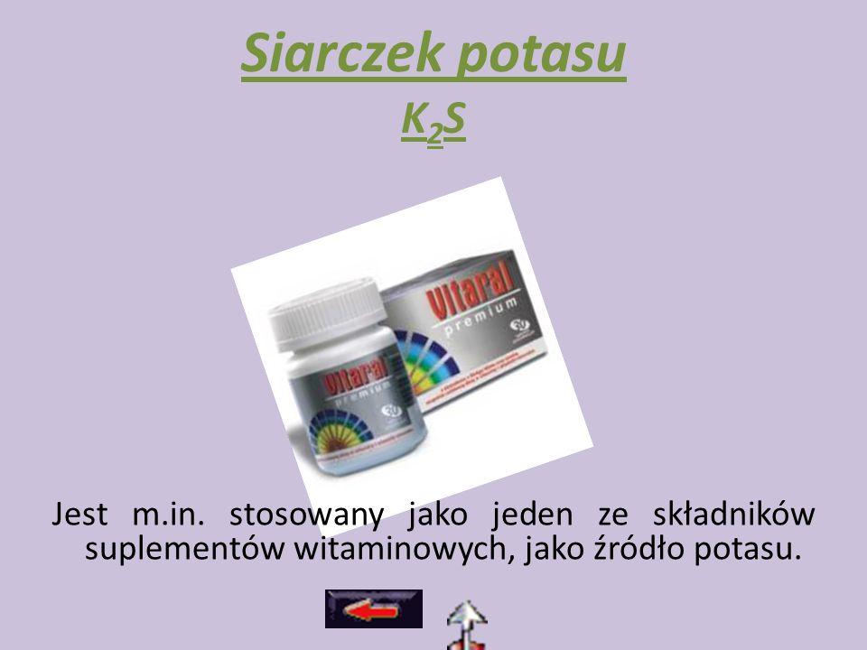 Siarczek potasu K 2 S Jest m.in. stosowany jako jeden ze składników suplementów witaminowych, jako źródło potasu.