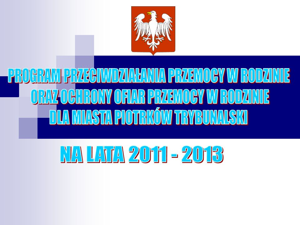 Podstawa prawna Ustawa z dnia 29 lipca 2005 roku o przeciwdziałaniu przemocy w rodzinie (Dz.U.