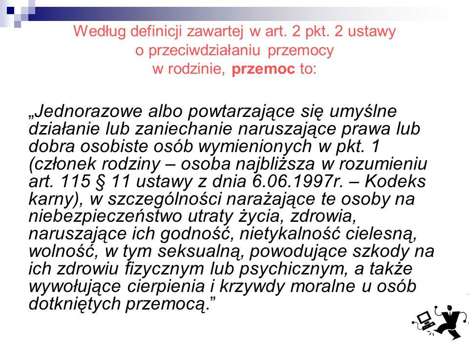 Według definicji zawartej w art. 2 pkt.