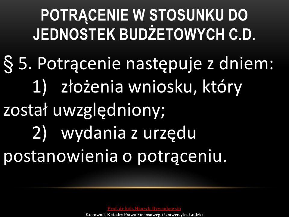 POTRĄCENIE W STOSUNKU DO JEDNOSTEK BUDŻETOWYCH C.D.