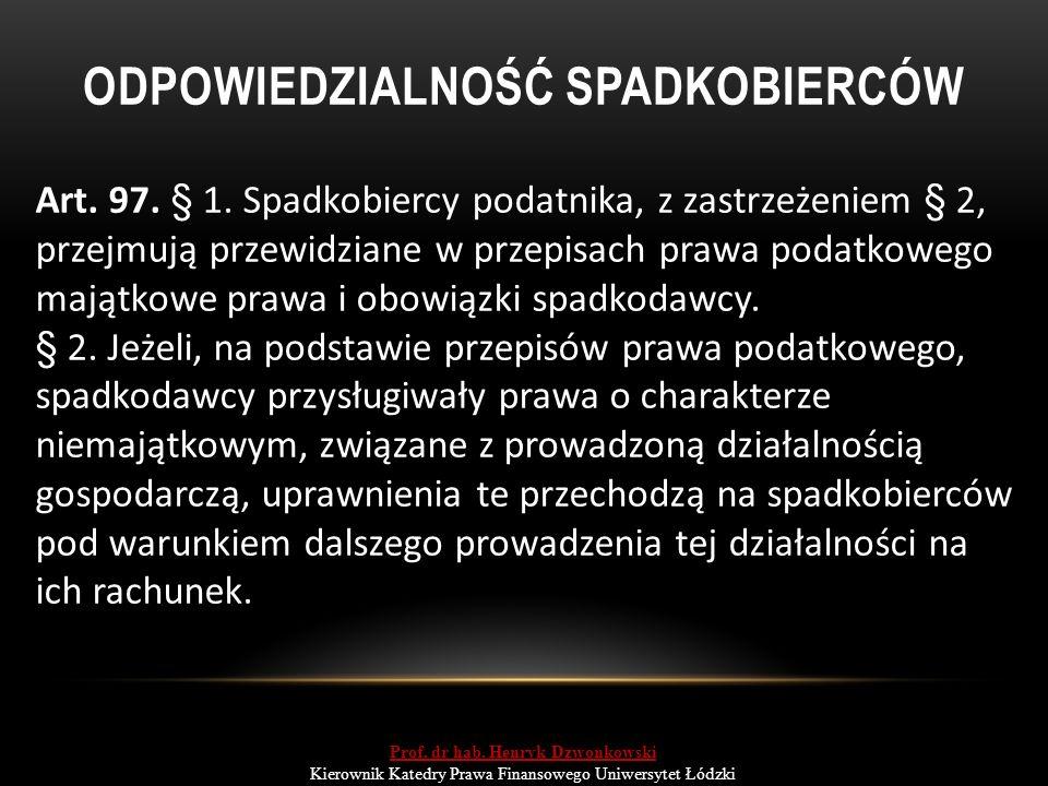 ODPOWIEDZIALNOŚĆ SPADKOBIERCÓW Art. 97. § 1.