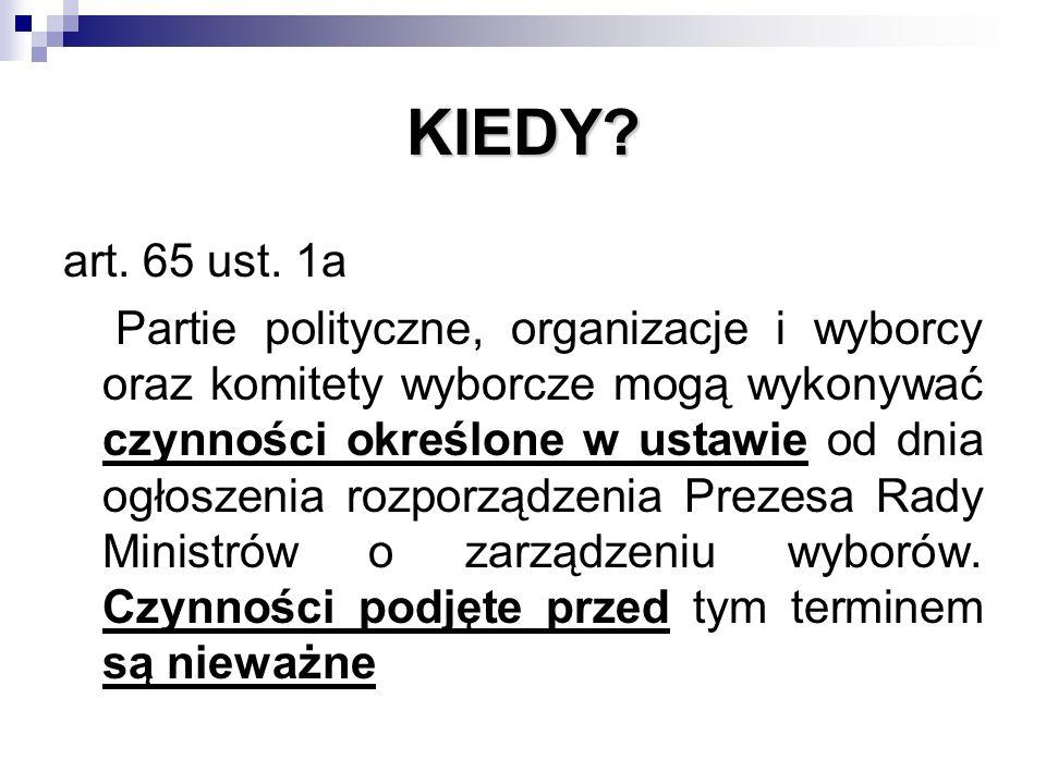 KIEDY. art. 65 ust.