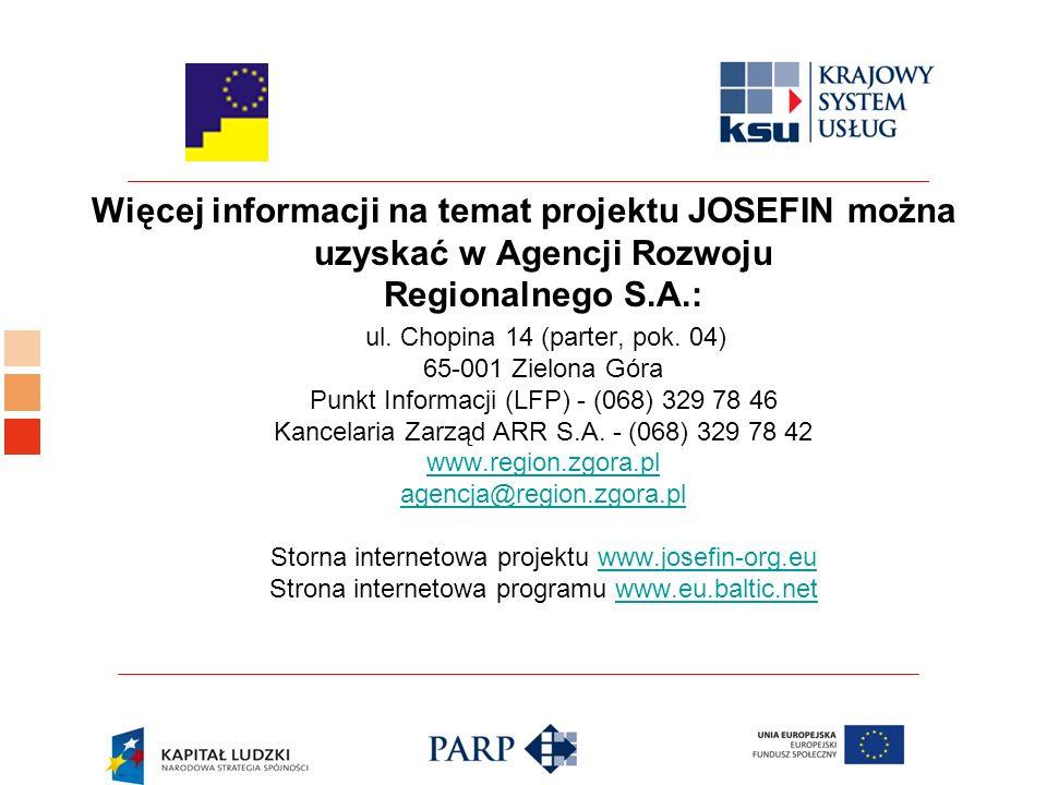 Więcej informacji na temat projektu JOSEFIN można uzyskać w Agencji Rozwoju Regionalnego S.A.: ul.
