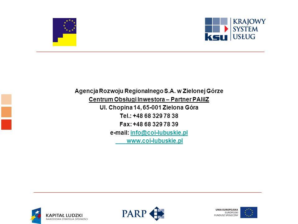 Agencja Rozwoju Regionalnego S.A. w Zielonej Górze Centrum Obsługi Inwestora – Partner PAIiIZ Ul.