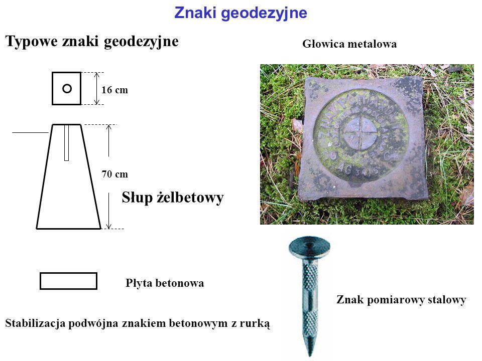 Znaki geodezyjne Typowe znaki geodezyjne 70 cm 16 cm Płyta betonowa Stabilizacja podwójna znakiem betonowym z rurką Głowica metalowa Znak pomiarowy stalowy Słup żelbetowy
