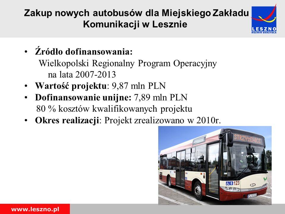 Zakup nowych autobusów dla Miejskiego Zakładu Komunikacji w Lesznie Źródło dofinansowania: Wielkopolski Regionalny Program Operacyjny na lata 2007-2013 Wartość projektu: 9,87 mln PLN Dofinansowanie unijne: 7,89 mln PLN 80 % kosztów kwalifikowanych projektu Okres realizacji: Projekt zrealizowano w 2010r.