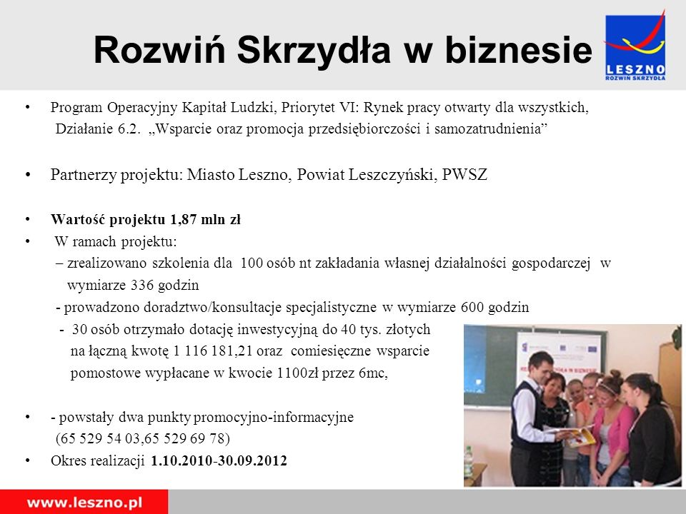 Rozwiń Skrzydła w biznesie Program Operacyjny Kapitał Ludzki, Priorytet VI: Rynek pracy otwarty dla wszystkich, Działanie 6.2.