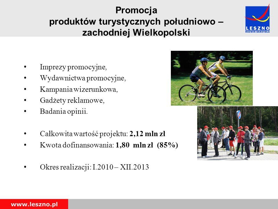 Promocja produktów turystycznych południowo – zachodniej Wielkopolski Imprezy promocyjne, Wydawnictwa promocyjne, Kampania wizerunkowa, Gadżety reklamowe, Badania opinii.