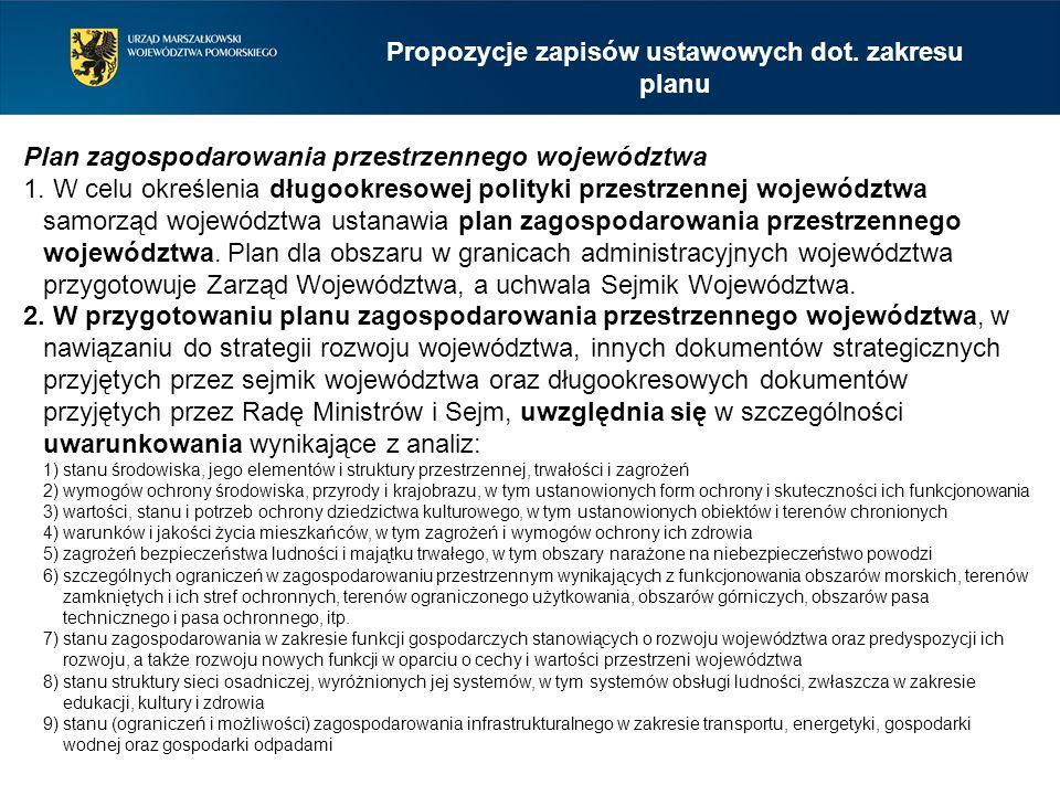 Plan zagospodarowania przestrzennego województwa 1. W celu określenia długookresowej polityki przestrzennej województwa samorząd województwa ustanawia
