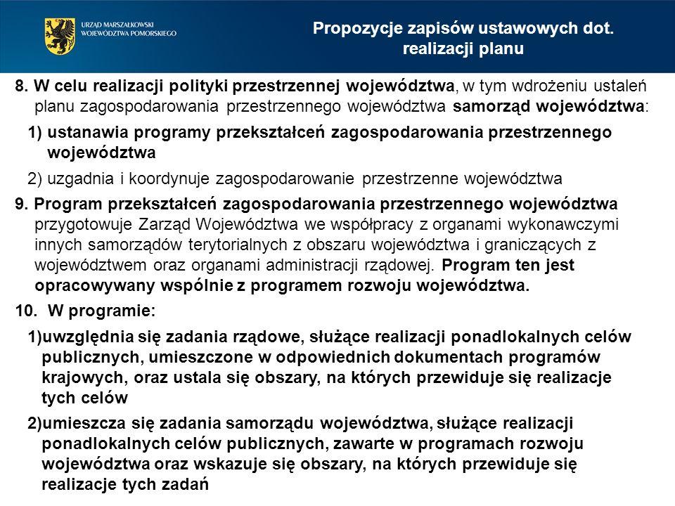 8. W celu realizacji polityki przestrzennej województwa, w tym wdrożeniu ustaleń planu zagospodarowania przestrzennego województwa samorząd województw