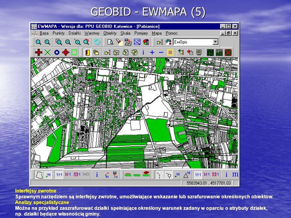 GEOBID - EWMAPA (5) Interfejsy zwrotne Sprawnym narzędziem są interfejsy zwrotne, umożliwiające wskazanie lub szrafurowanie określonych obiektów. Anal