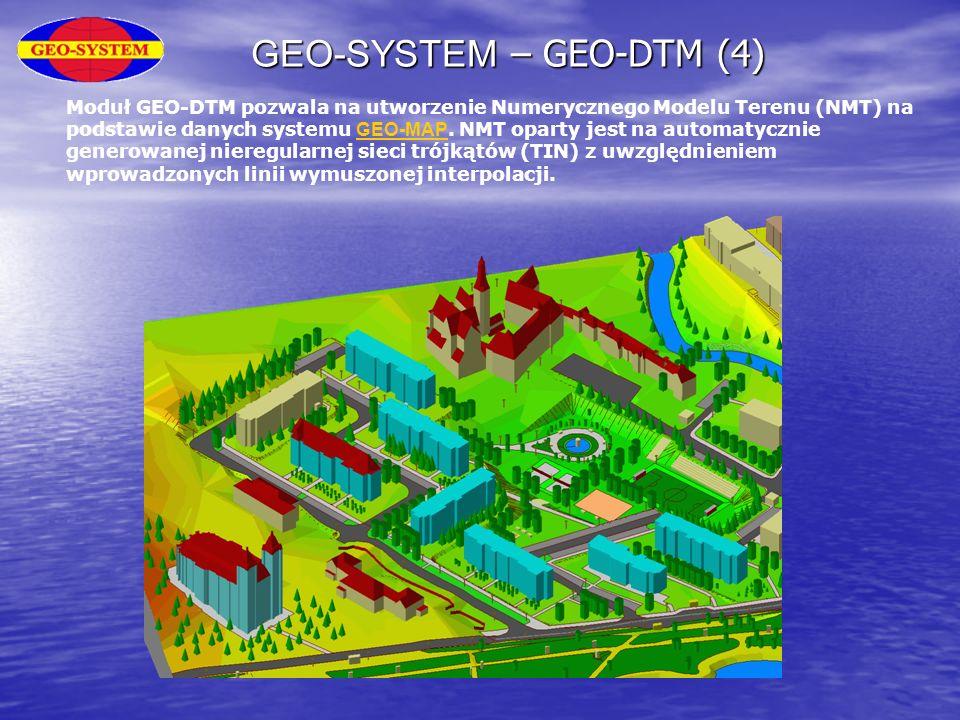 GEO-SYSTEM – GEO-DTM (4) Moduł GEO-DTM pozwala na utworzenie Numerycznego Modelu Terenu (NMT) na podstawie danych systemu GEO-MAP. NMT oparty jest na