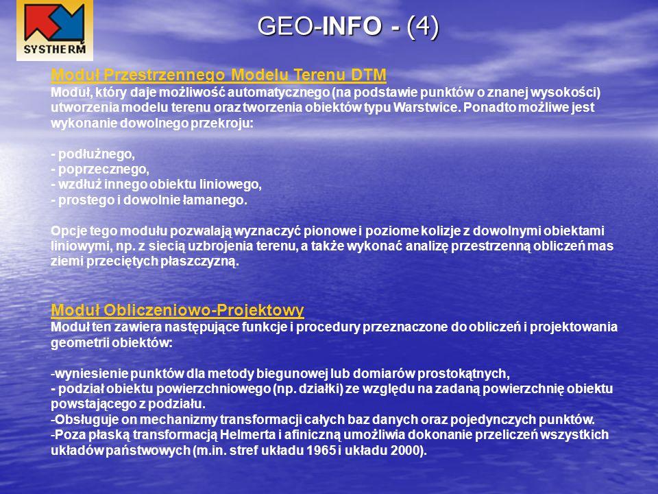 GEO-INFO - (4) Moduł Przestrzennego Modelu Terenu DTM Moduł, który daje możliwość automatycznego (na podstawie punktów o znanej wysokości) utworzenia
