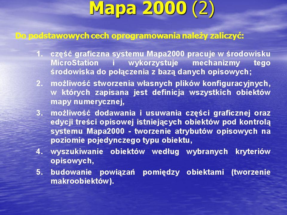 Mapa 2000 (2) Do podstawowych cech oprogramowania należy zaliczyć: