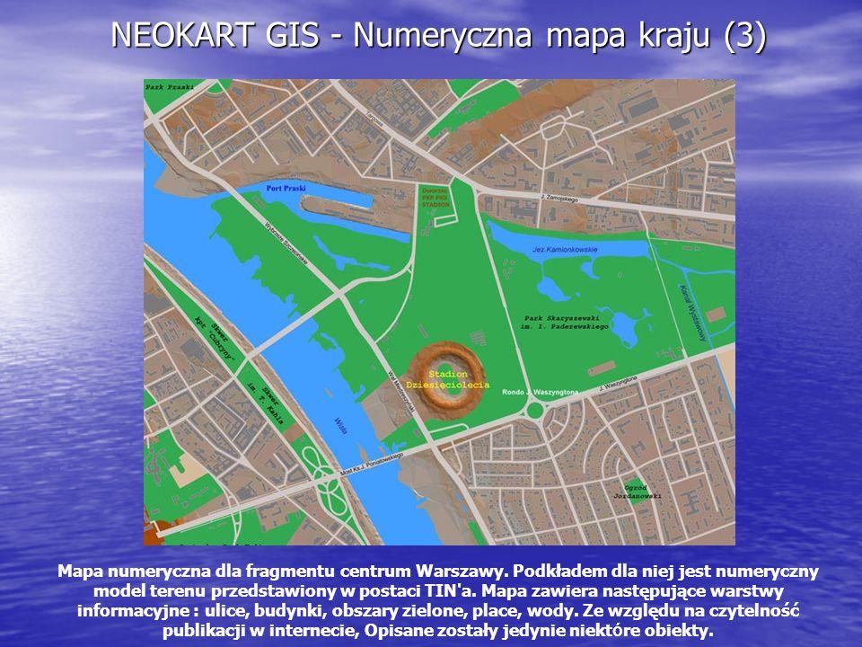 NEOKART GIS - Numeryczna mapa kraju (3) Mapa numeryczna dla fragmentu centrum Warszawy. Podkładem dla niej jest numeryczny model terenu przedstawiony