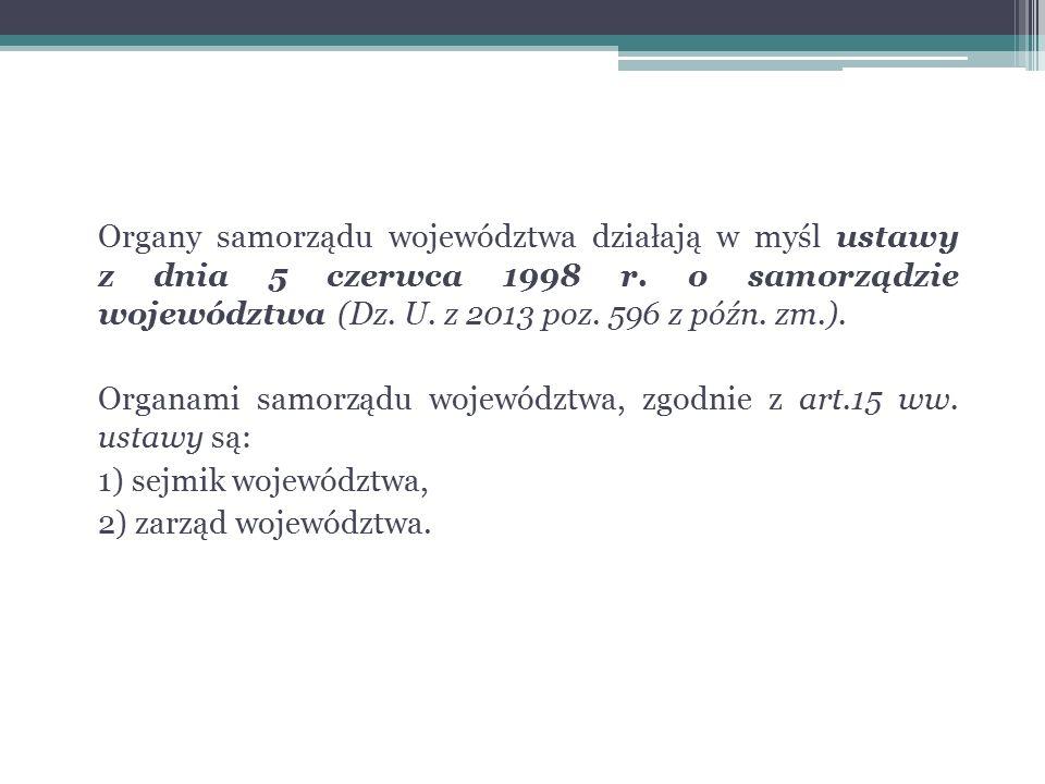 Organy samorządu województwa działają w myśl ustawy z dnia 5 czerwca 1998 r.