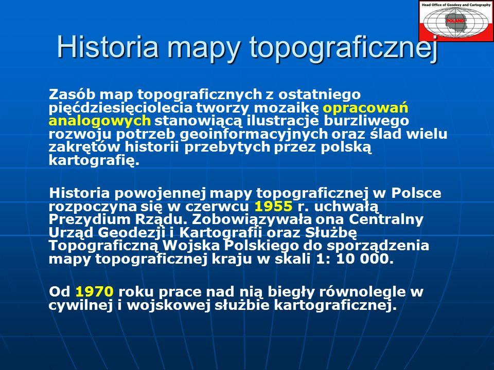 Historia mapy topograficznej Zasób map topograficznych z ostatniego pięćdziesięciolecia tworzy mozaikę opracowań analogowych stanowiącą ilustracje burzliwego rozwoju potrzeb geoinformacyjnych oraz ślad wielu zakrętów historii przebytych przez polską kartografię.