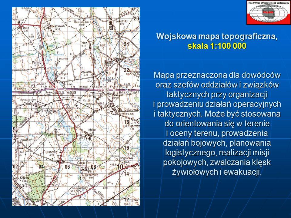 Wojskowa mapa topograficzna, skala 1:100 000 Mapa przeznaczona dla dowódców oraz szefów oddziałów i związków taktycznych przy organizacji i prowadzeniu działań operacyjnych i taktycznych.