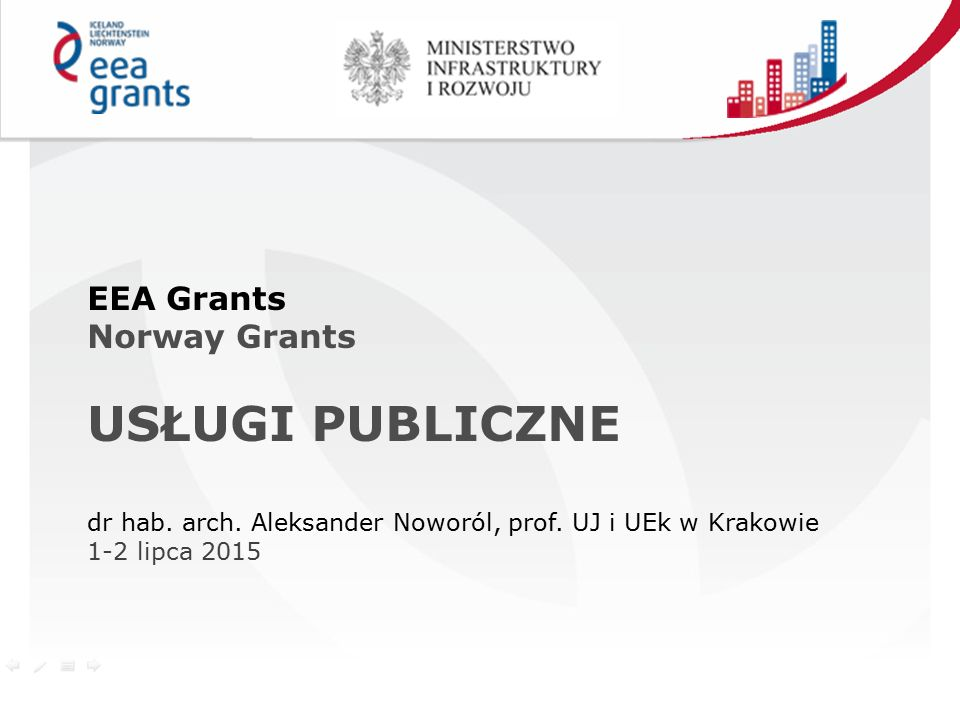 EEA Grants Norway Grants USŁUGI PUBLICZNE dr hab. arch.