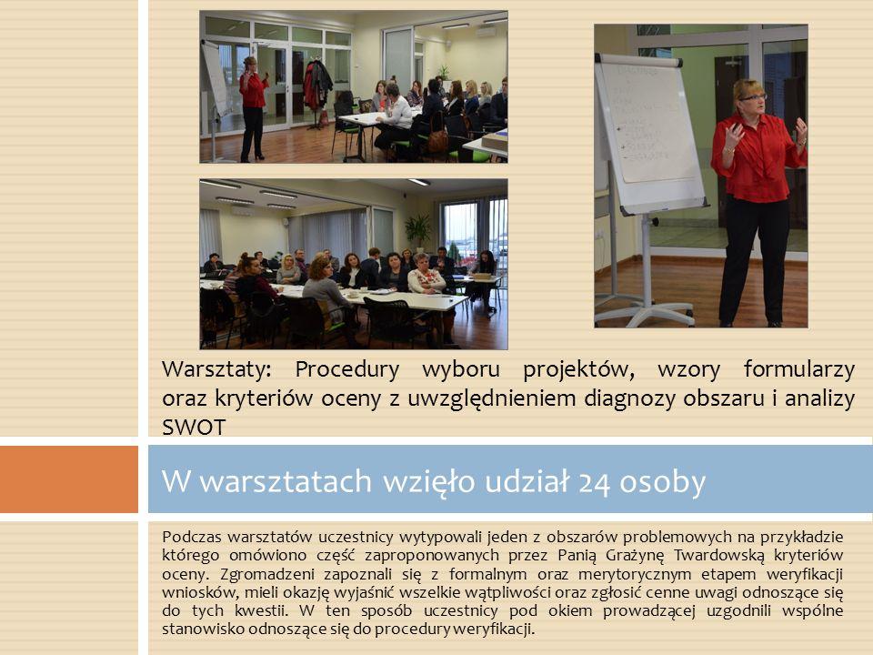Podczas warsztatów uczestnicy wytypowali jeden z obszarów problemowych na przykładzie którego omówiono część zaproponowanych przez Panią Grażynę Twardowską kryteriów oceny.