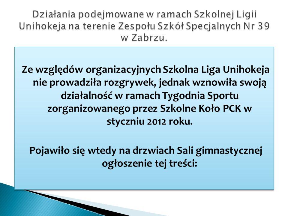 Ze względów organizacyjnych Szkolna Liga Unihokeja nie prowadziła rozgrywek, jednak wznowiła swoją działalność w ramach Tygodnia Sportu zorganizowanego przez Szkolne Koło PCK w styczniu 2012 roku.