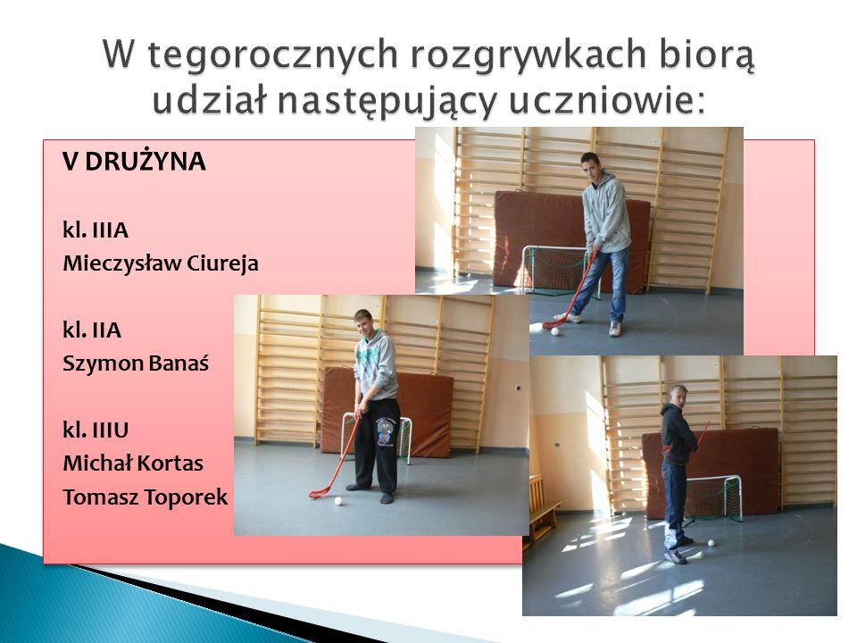 V DRUŻYNA kl. IIIA Mieczysław Ciureja kl. IIA Szymon Banaś kl.