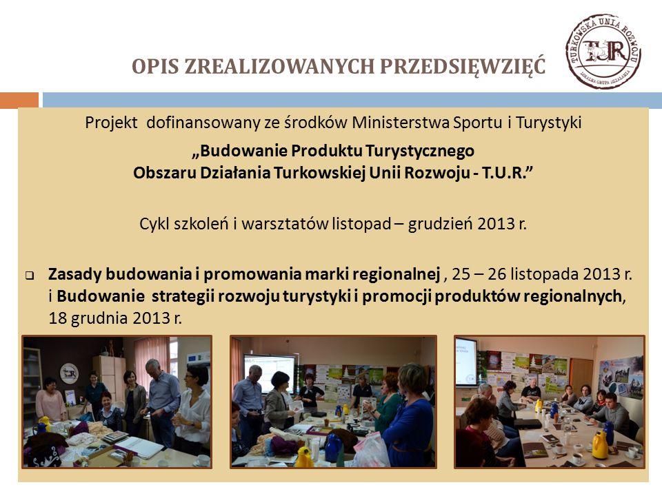 """OPIS ZREALIZOWANYCH PRZEDSIĘWZIĘĆ Projekt dofinansowany ze środków Ministerstwa Sportu i Turystyki """"Budowanie Produktu Turystycznego Obszaru Działania"""