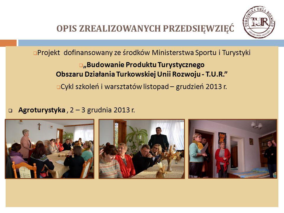 """OPIS ZREALIZOWANYCH PRZEDSIĘWZIĘĆ  Projekt dofinansowany ze środków Ministerstwa Sportu i Turystyki  """"Budowanie Produktu Turystycznego Obszaru Dział"""