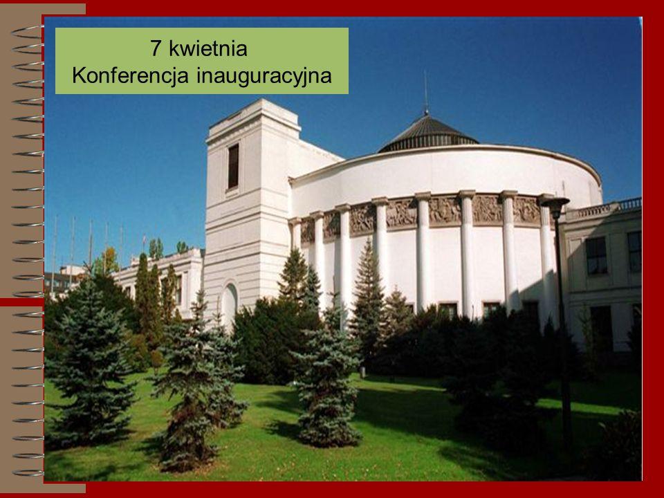 7 kwietnia Konferencja inauguracyjna