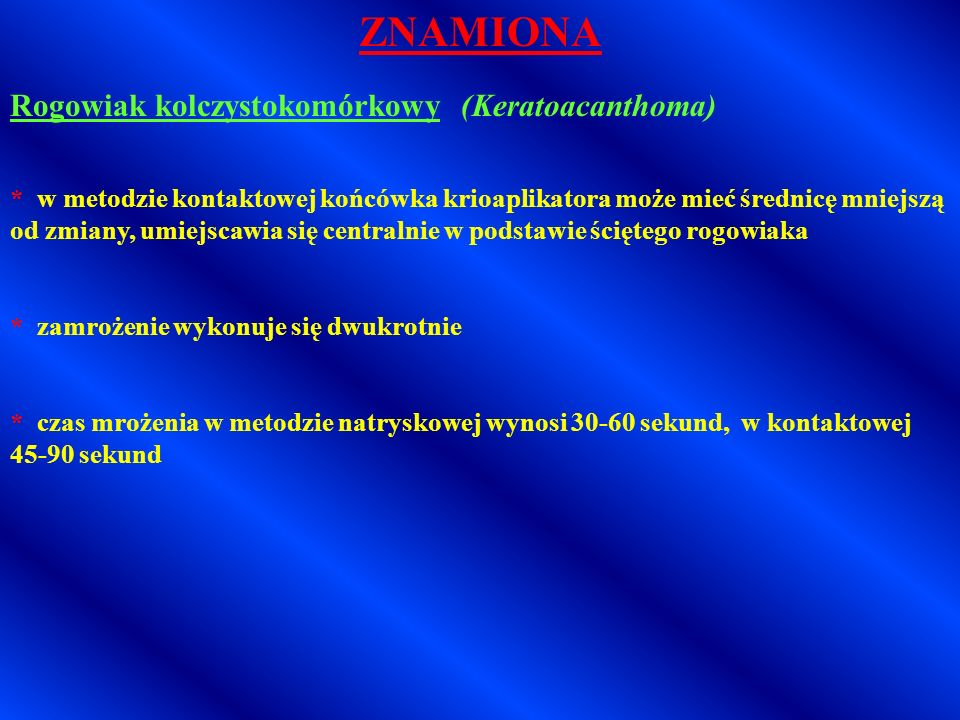 Rogowiak kolczystokomórkowy (Keratoacanthoma) ZNAMIONA