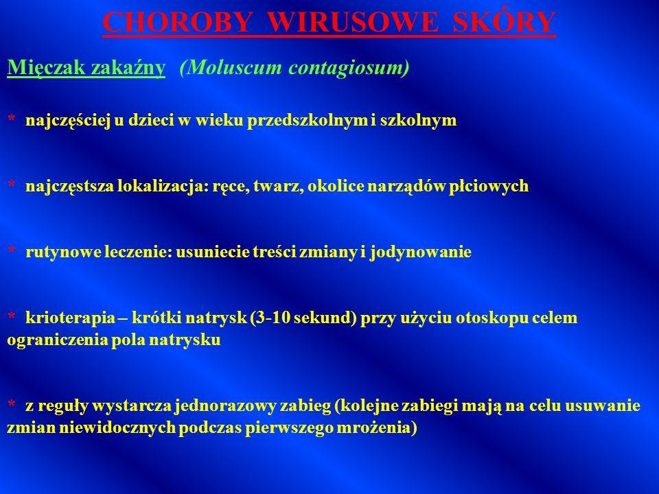 CHOROBY WIRUSOWE SKÓRY Mięczak zakaźny (Moluscum contagiosum)