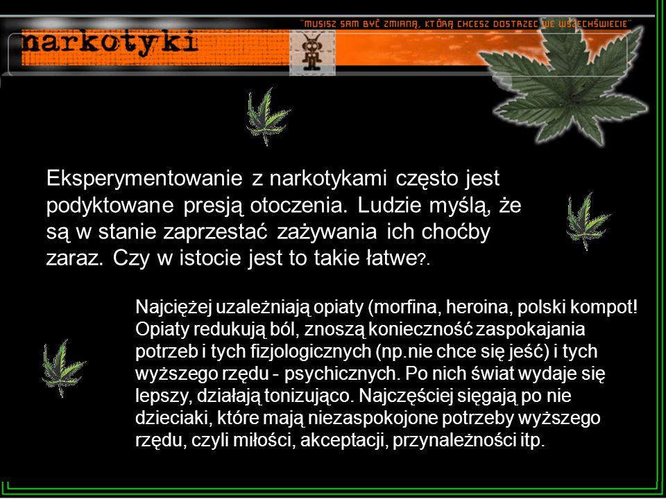 Wyróżniamy trzy rodzaje uzależnienia: 1.Fizyczne - zwiększa się tolerancja na narkotyk.