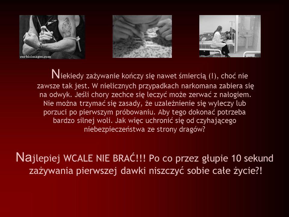 Ktoś powiedział: narkotyki otwierają wiele drzwi - tak, przede wszystkim do zakładów pogrzebowych. Andrzej Majewski (Świat i ludzkość)