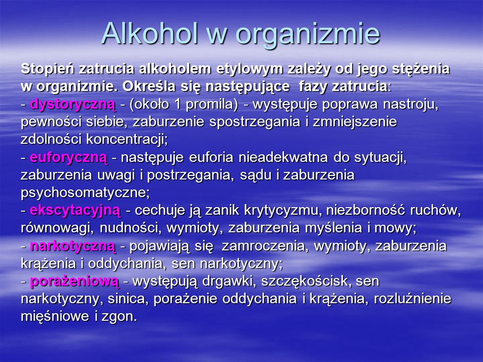 Alkohol w organizmie Stopień zatrucia alkoholem etylowym zależy od jego stężenia w organizmie.