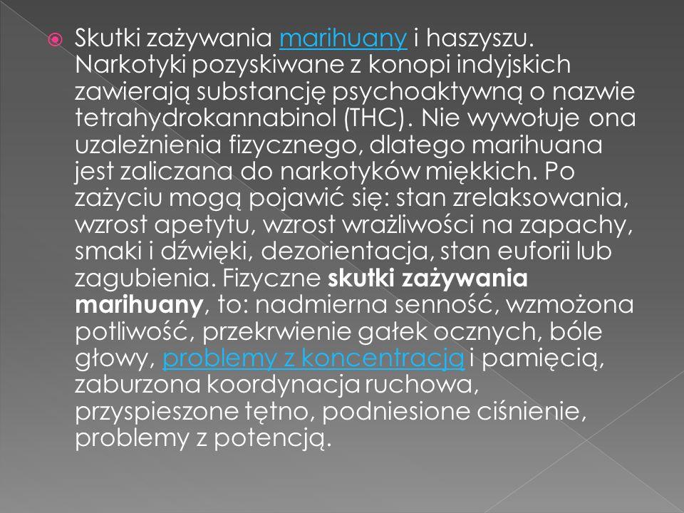  Skutki zażywania marihuany i haszyszu.